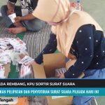 PERSIAPAN PILKADA REMBANG KPU SORTIR SURAT SUARA