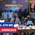 PELAKU PEMBOBOL ATM BANK BRI BERHASIL DIRINGKUS POLRES PATI