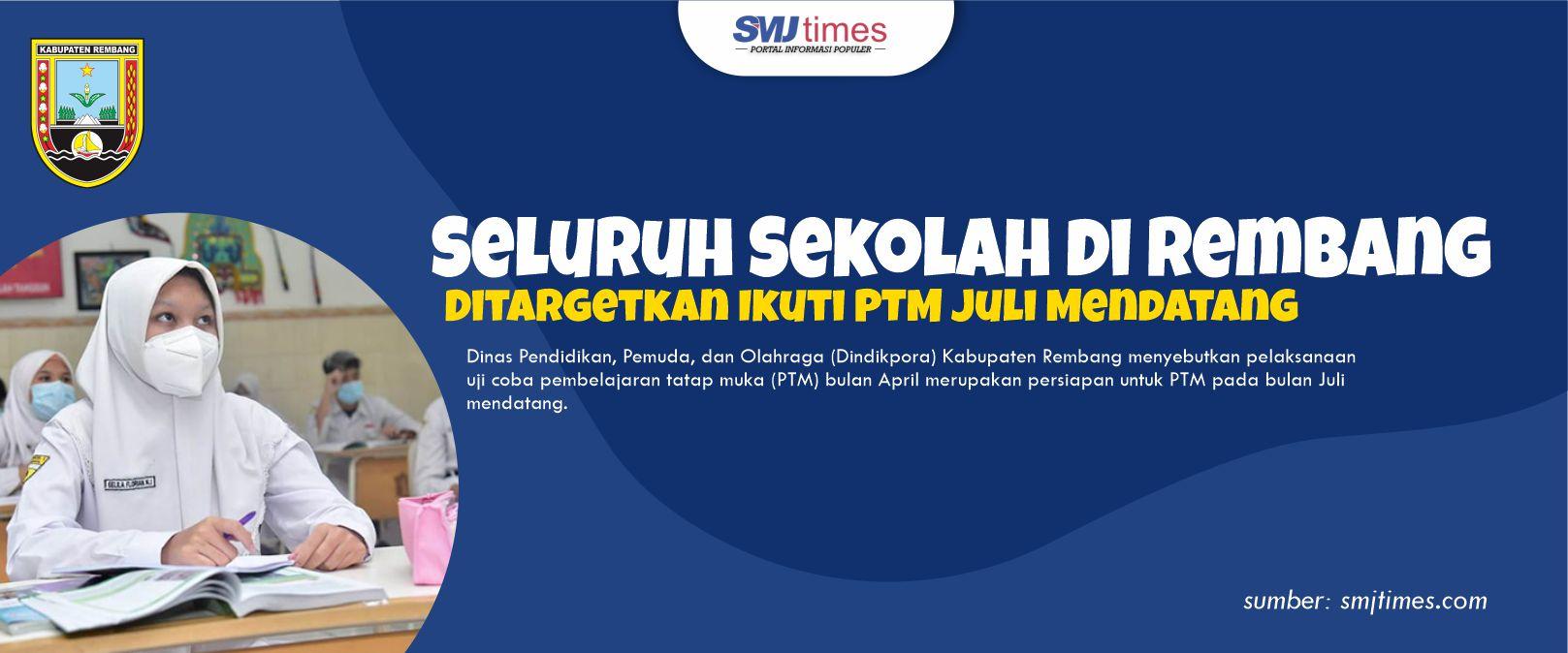 Seluruh Sekolah di Rembang Ditargetkan Ikuti PTM Juli Mendatang