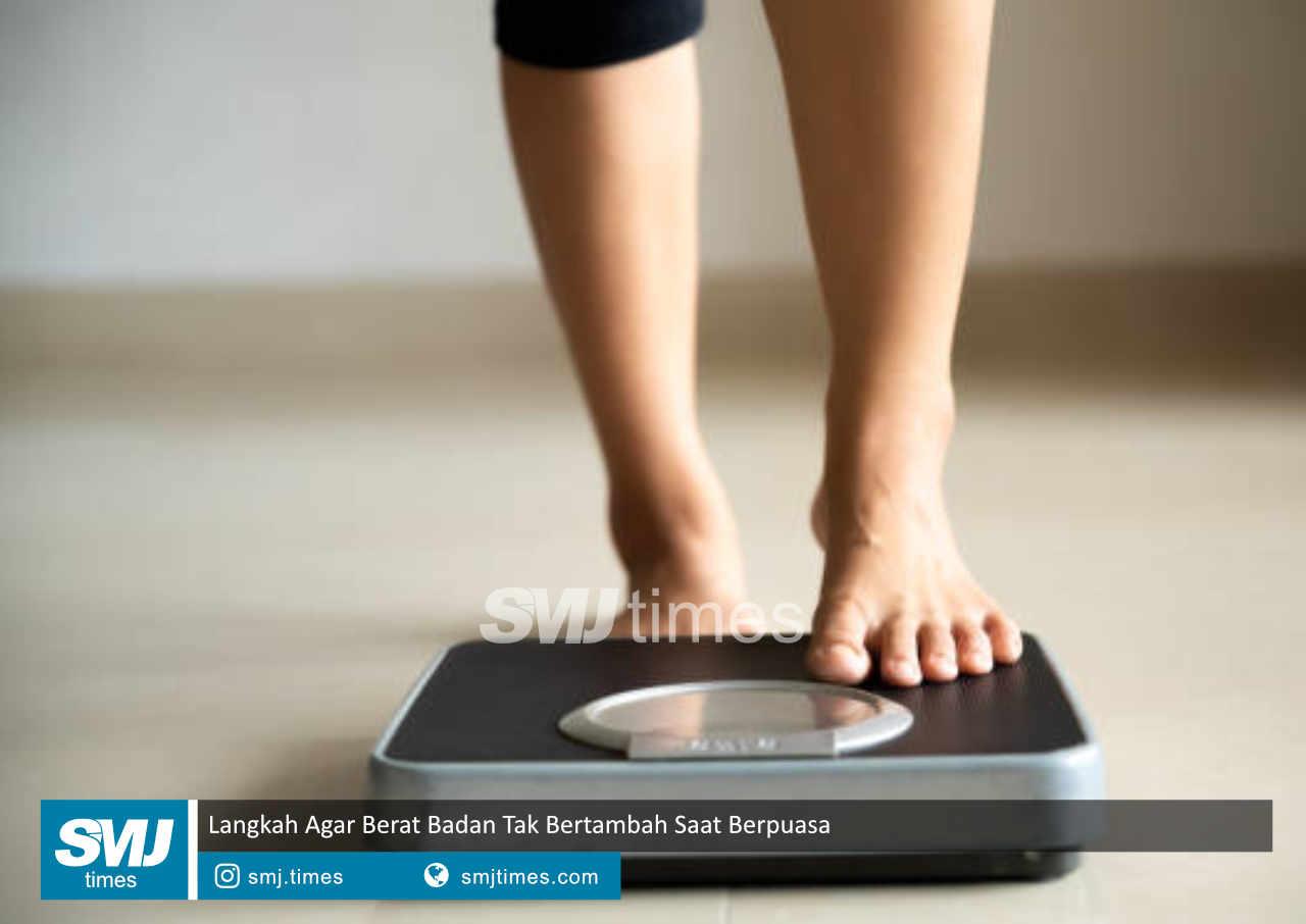 langkah agar berat badan tak bertambah saat berpuasa