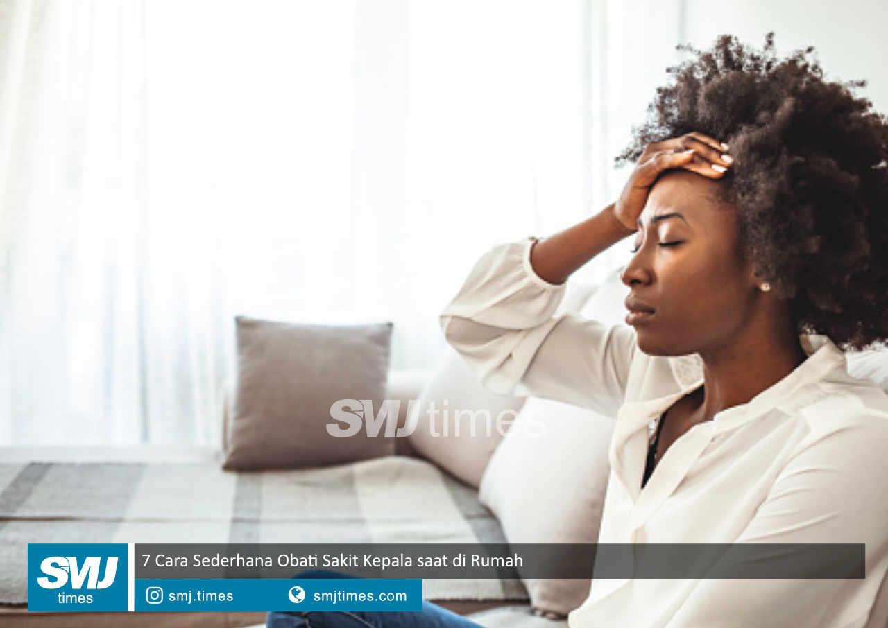 7 cara sederhana obati sakit kepala saat di rumah