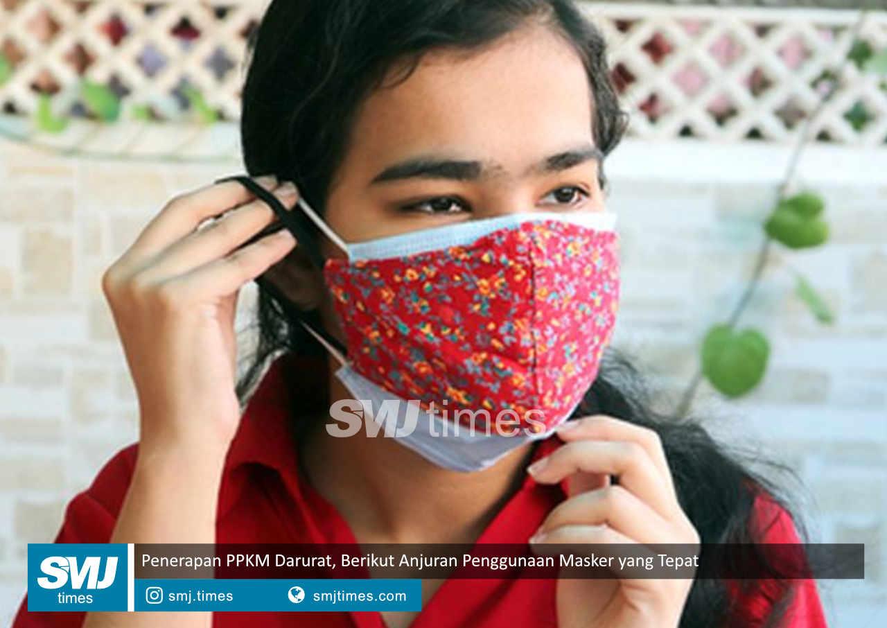 penerapan ppkm darurat berikut anjuran penggunaan masker yang tepat